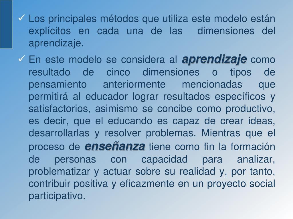 Los principales métodos que utiliza este modelo están explícitos en cada una de las  dimensiones del aprendizaje.
