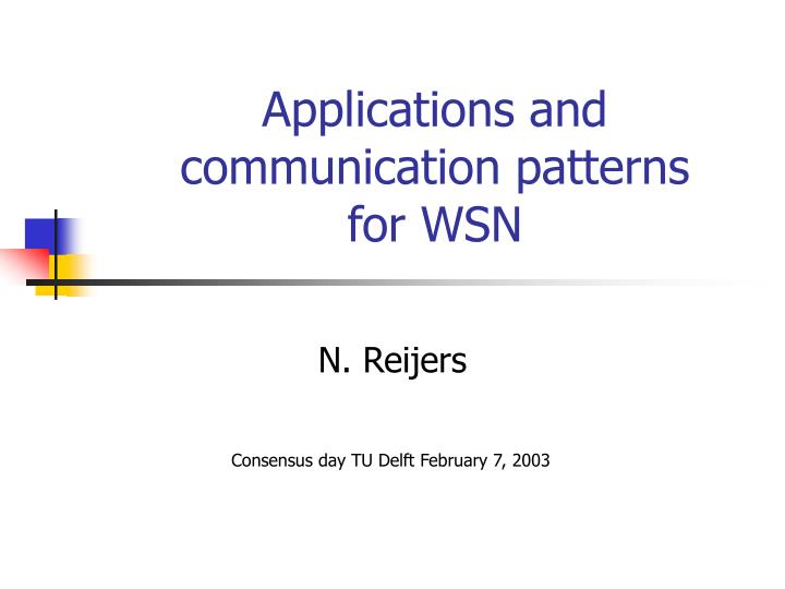 Applications and communication patterns for wsn l.jpg