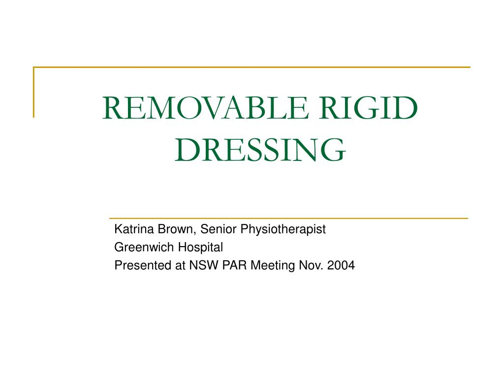 REMOVABLE RIGID DRESSING