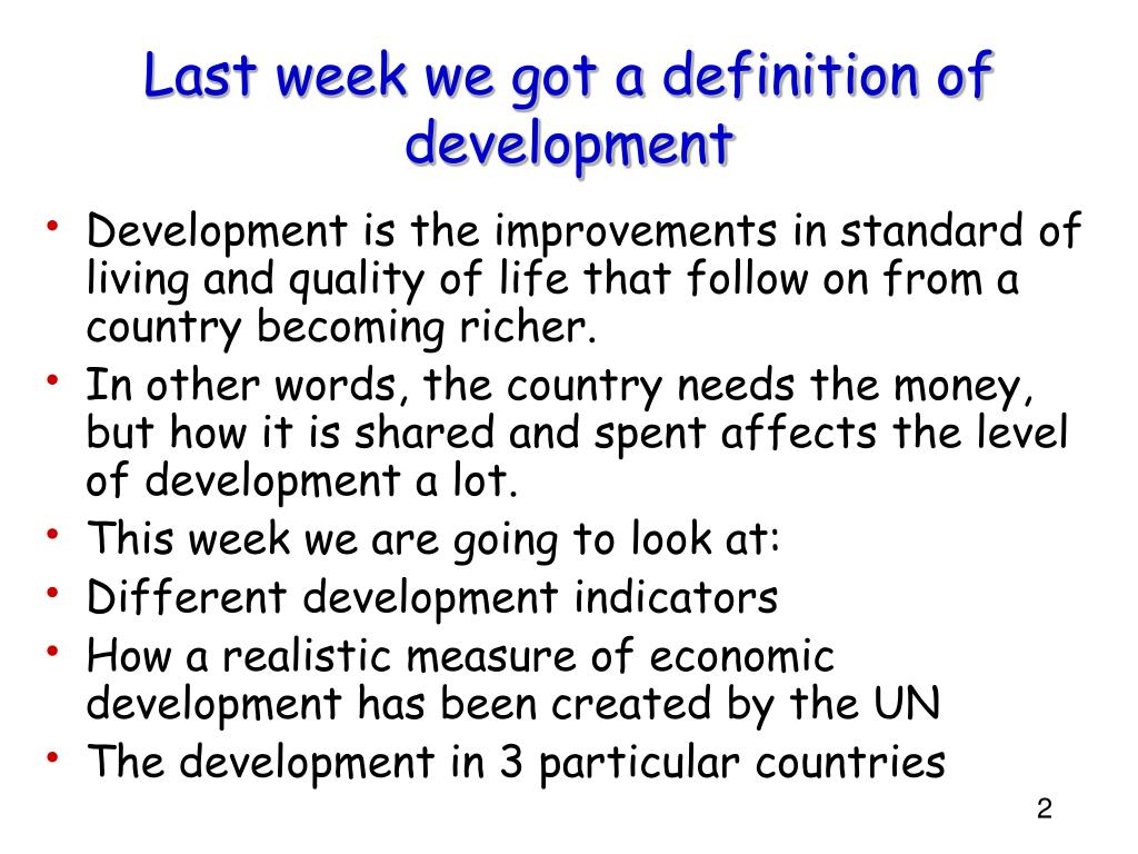 Last week we got a definition of development
