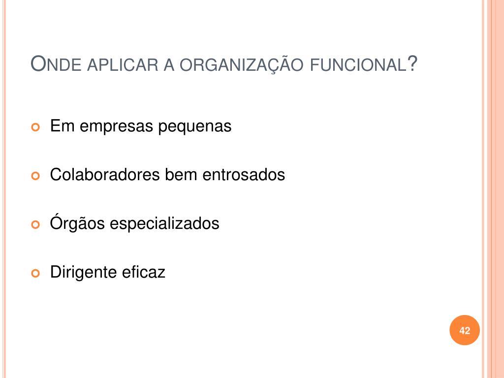 Onde aplicar a organização funcional?