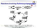 reactions involving ruthenacyclopentadiene