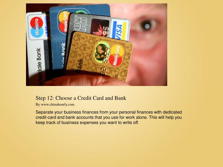 Step 12: Choose a Credit Card and Bank
