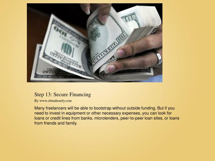 Step 13: Secure Financing