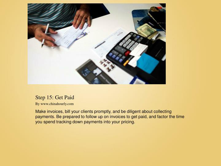 Step 15: Get Paid