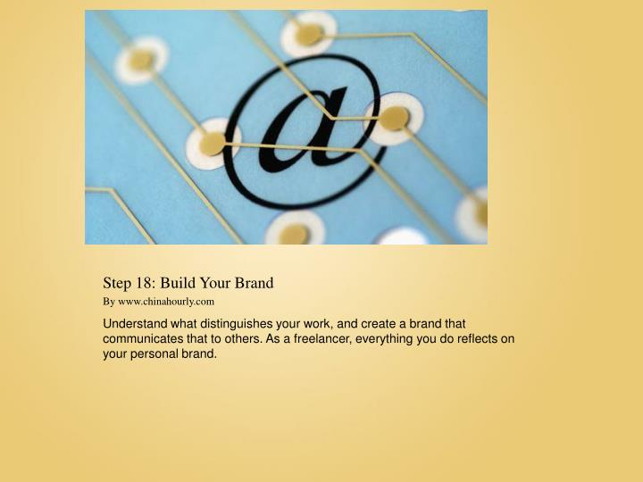 Step 18: Build Your Brand