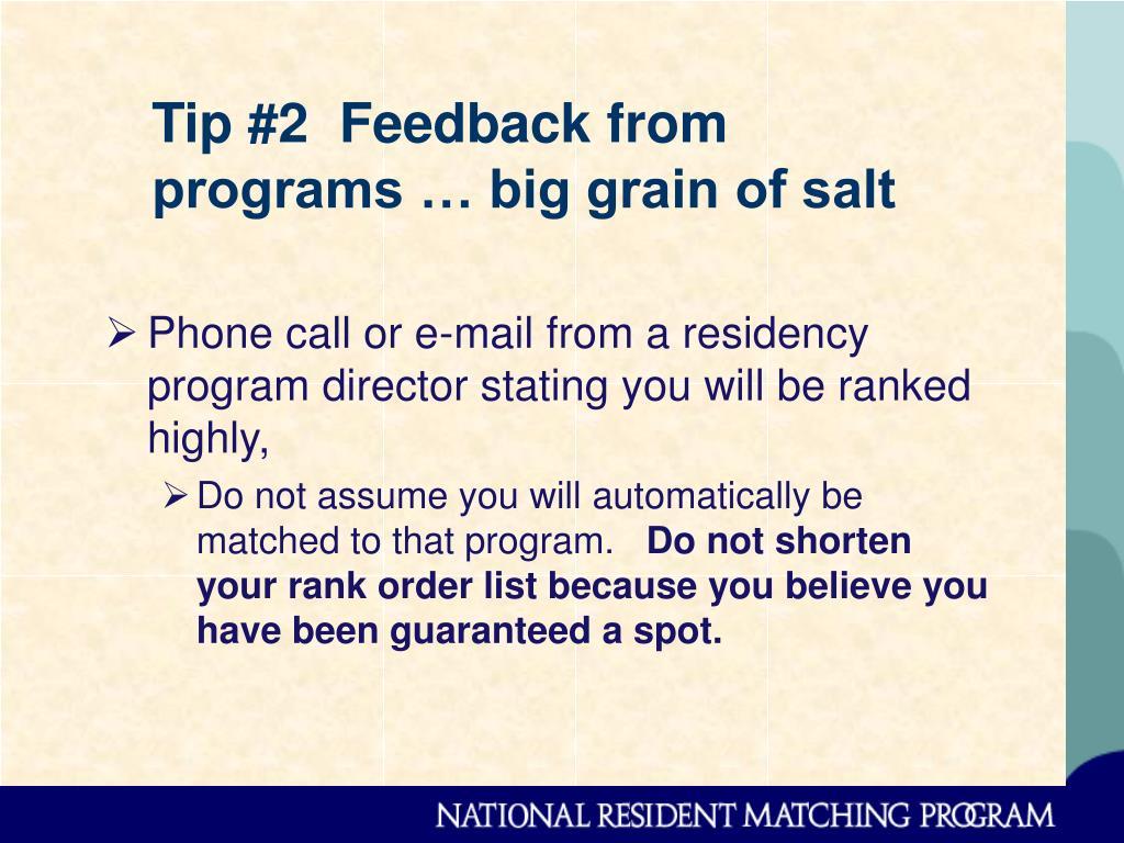 Tip #2  Feedback from programs … big grain of salt