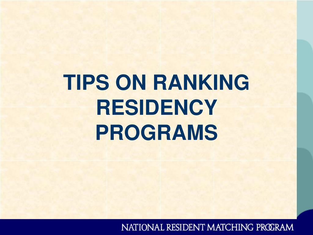 TIPS ON RANKING RESIDENCY PROGRAMS