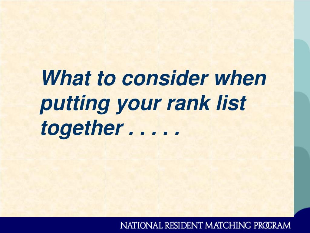 What to consider when putting your rank list together . . . . .