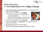 keys to success 3 set expectations for a major change