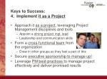 keys to success 4 implement it as a project