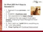 so what are the 6 keys to success