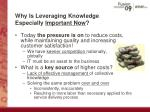 why is leveraging knowledge especially important now
