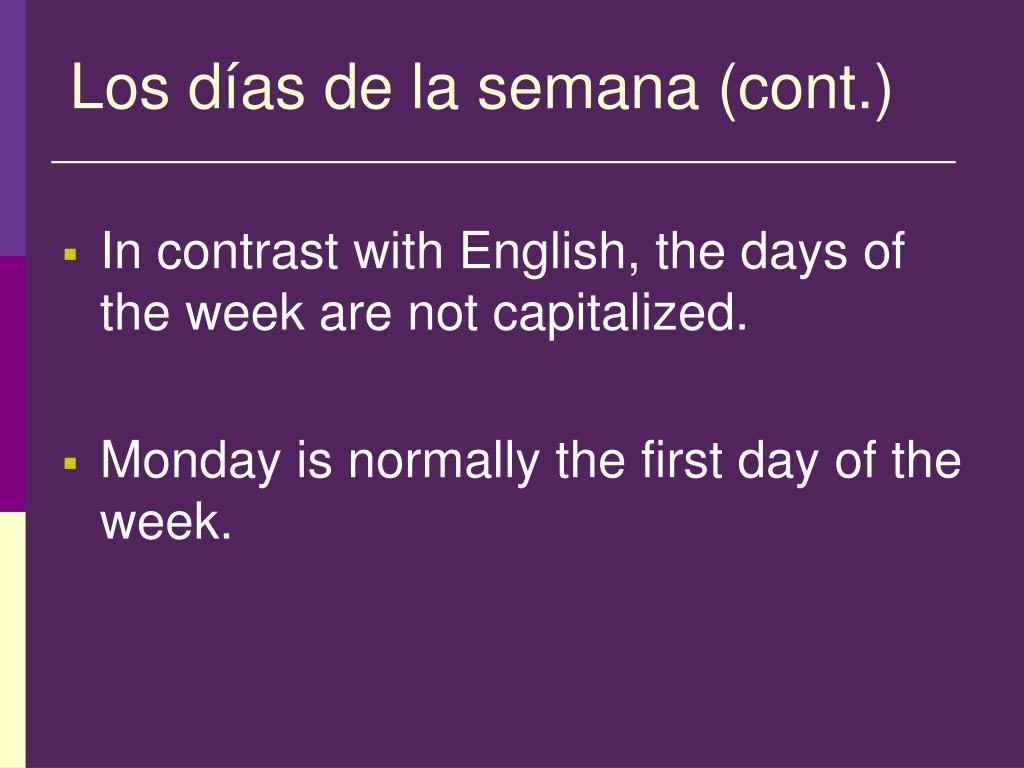 Los días de la semana (cont.)