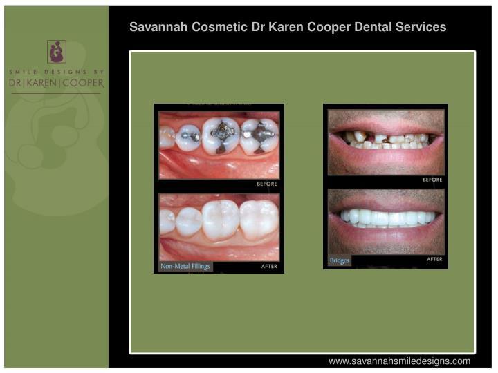 Savannah Cosmetic Dr Karen Cooper Dental Services