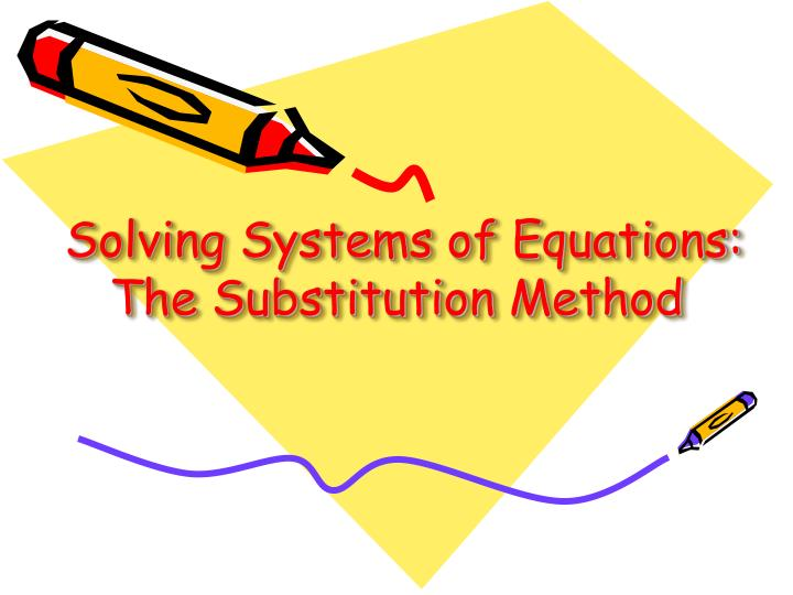 Solving systems of equations the substitution method l.jpg