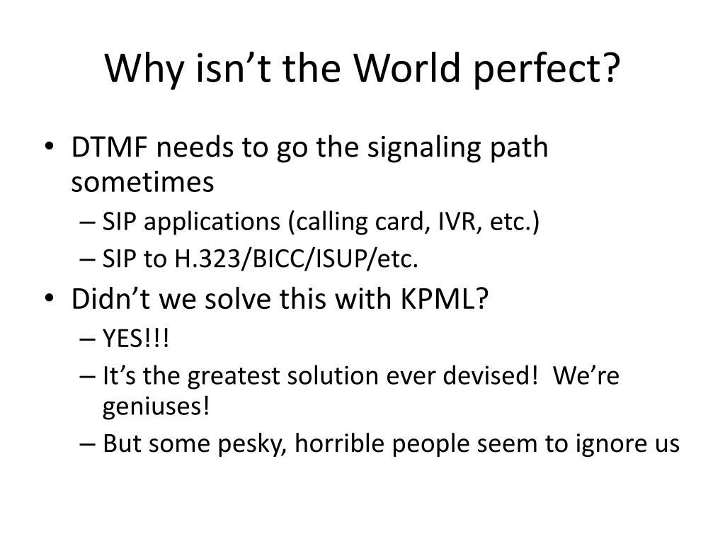 Why isn't the World perfect?