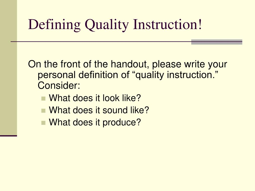 Defining Quality Instruction!