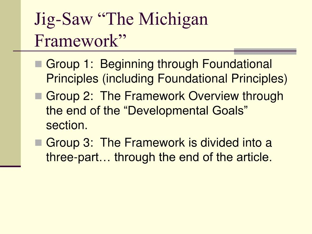"Jig-Saw ""The Michigan Framework"""