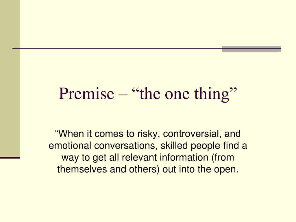 "Premise – ""the one thing"""