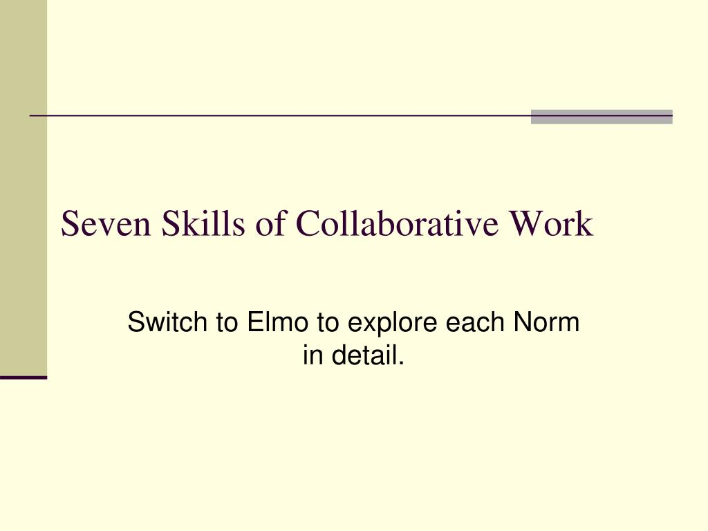 Seven Skills of Collaborative Work