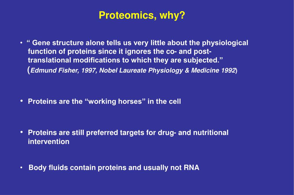 Proteomics, why?