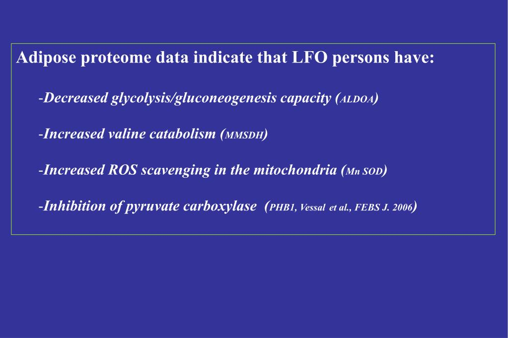 Adipose proteome data indicate that LFO persons have: