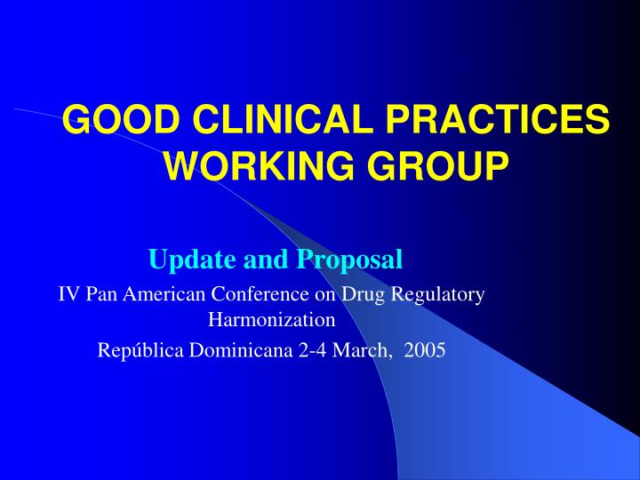 Good clinical practices working group l.jpg
