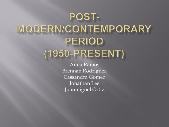 Post modern contemporary period 1950 present