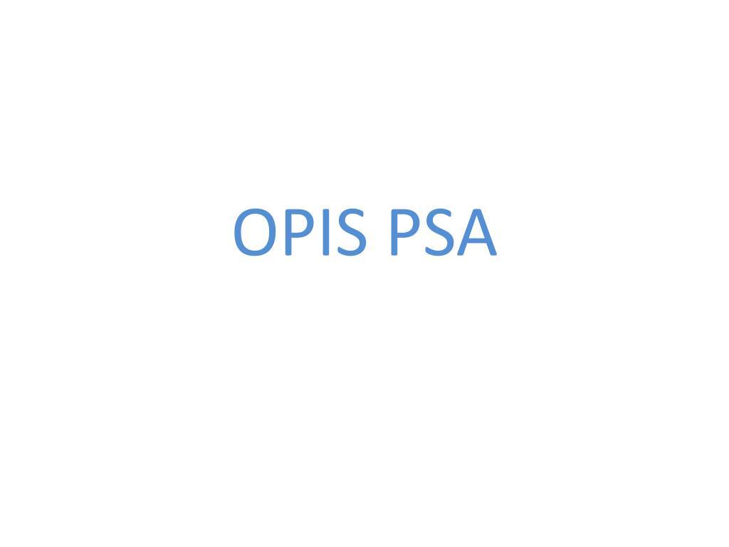 OPIS PSA