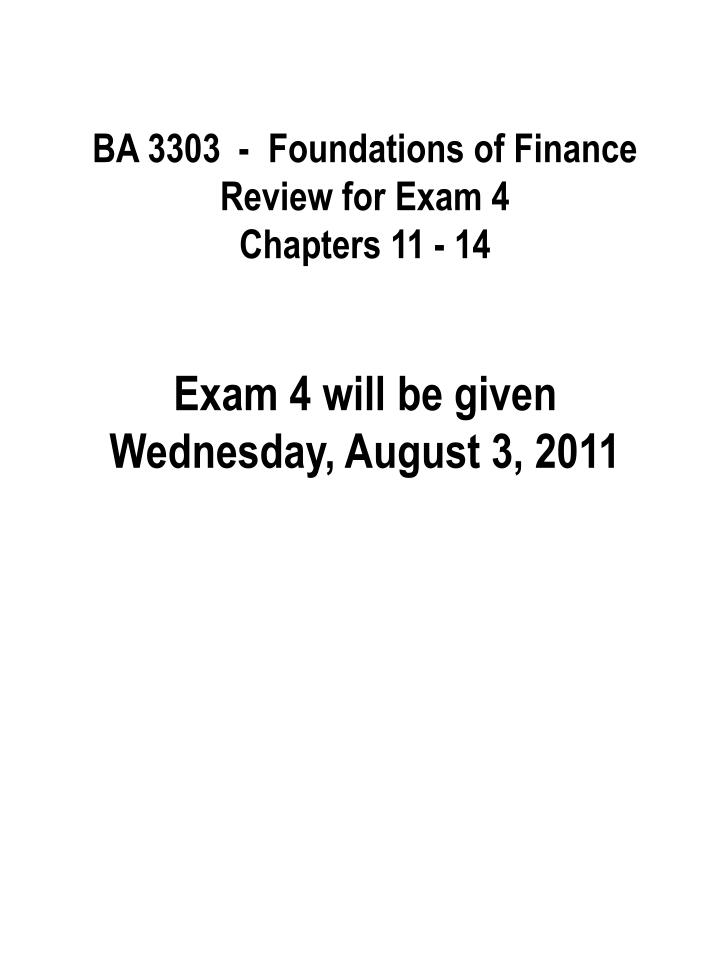 BA 3303  -  Foundations of Finance Review for Exam 4