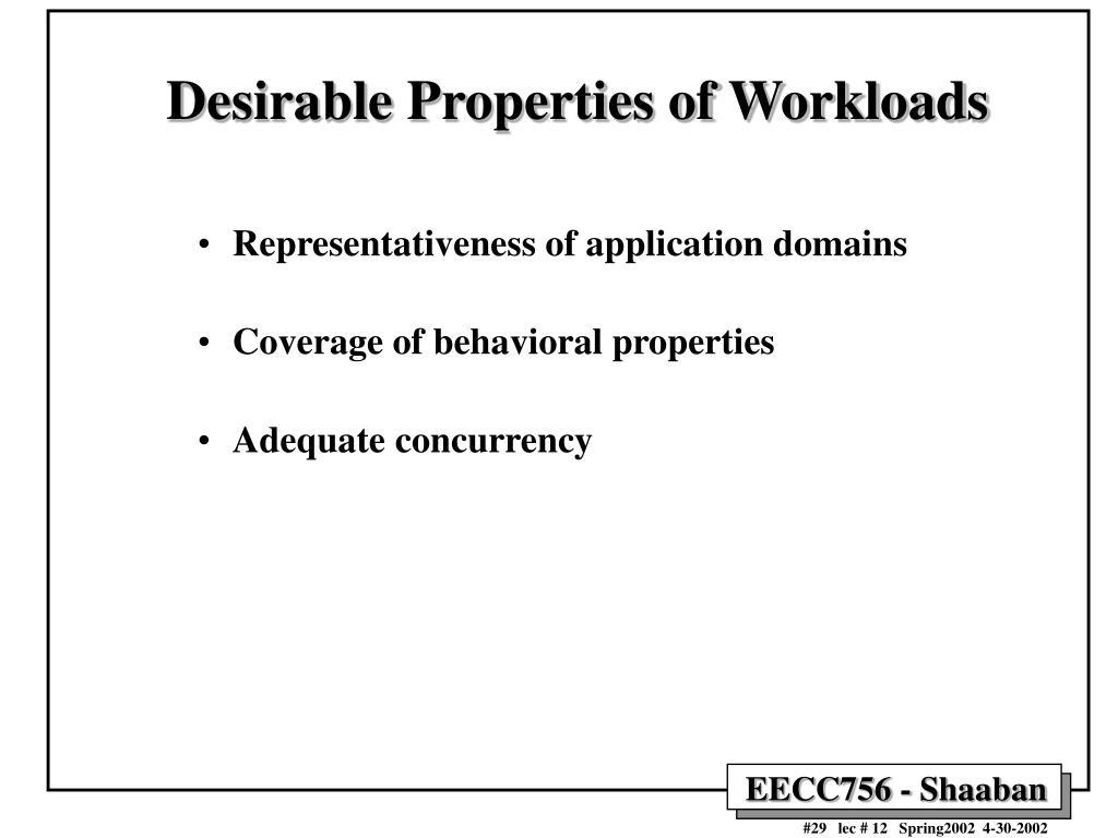 Desirable Properties of Workloads