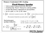 memory constrained mc scaling fixed memory speedup