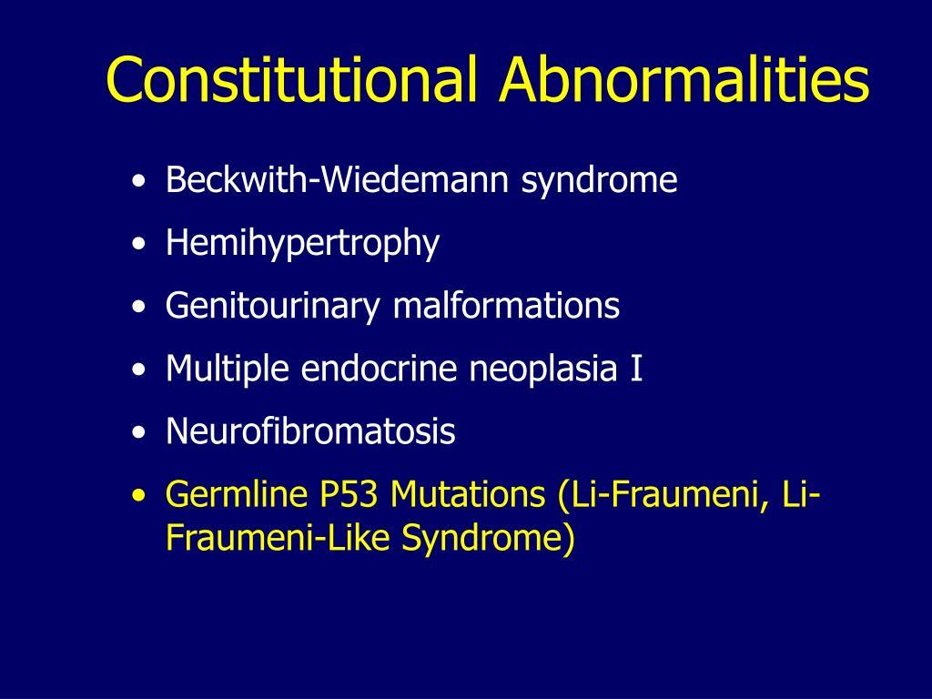 Constitutional Abnormalities