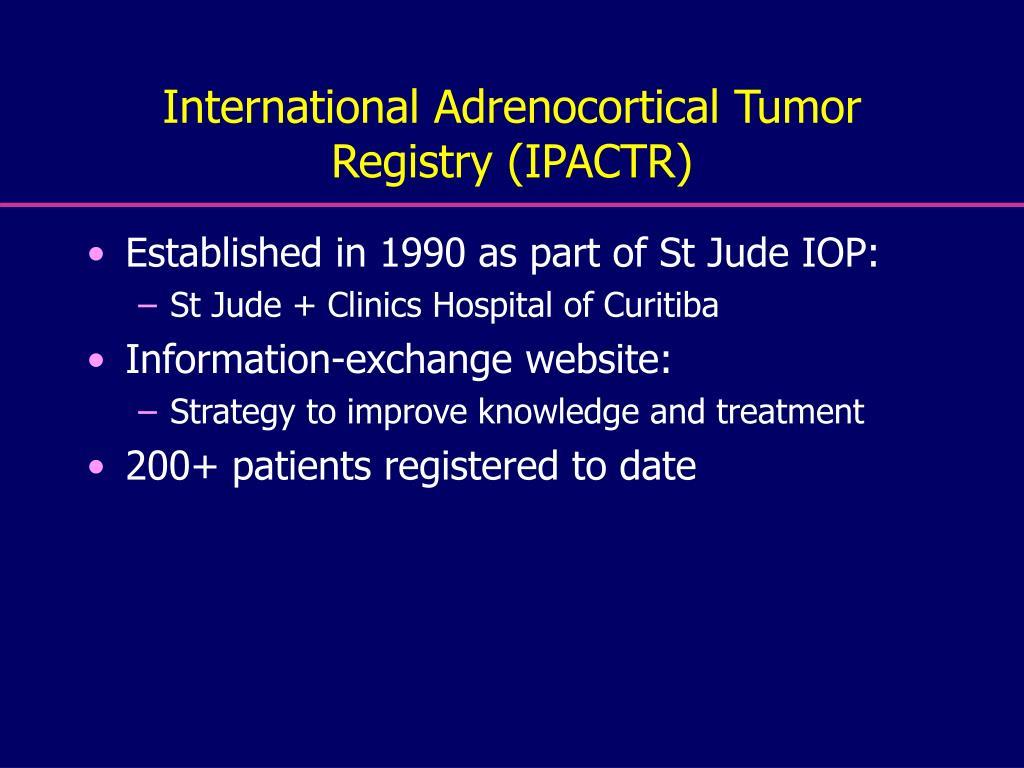 International Adrenocortical Tumor Registry (IPACTR)