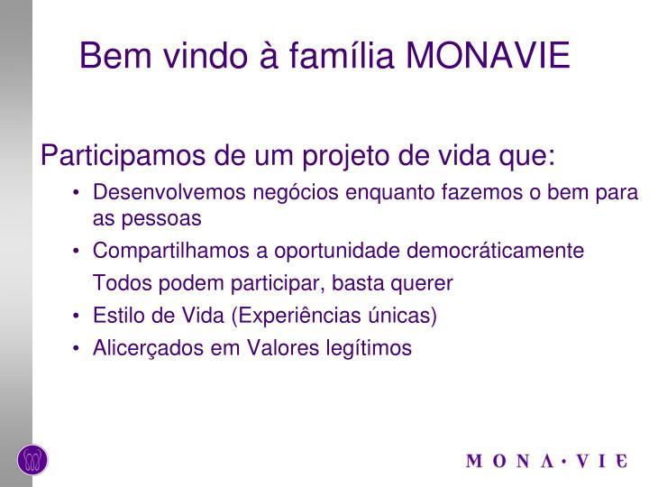 Bem vindo à família MONAVIE