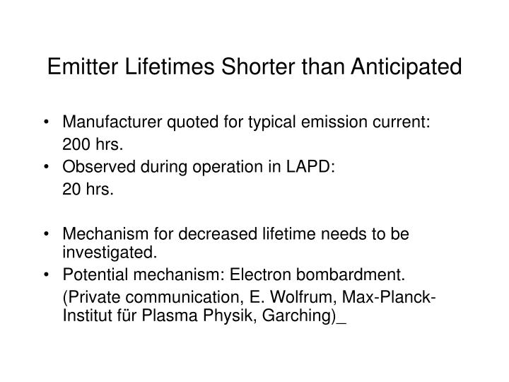 Emitter Lifetimes Shorter than Anticipated