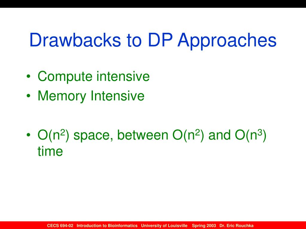 Drawbacks to DP Approaches