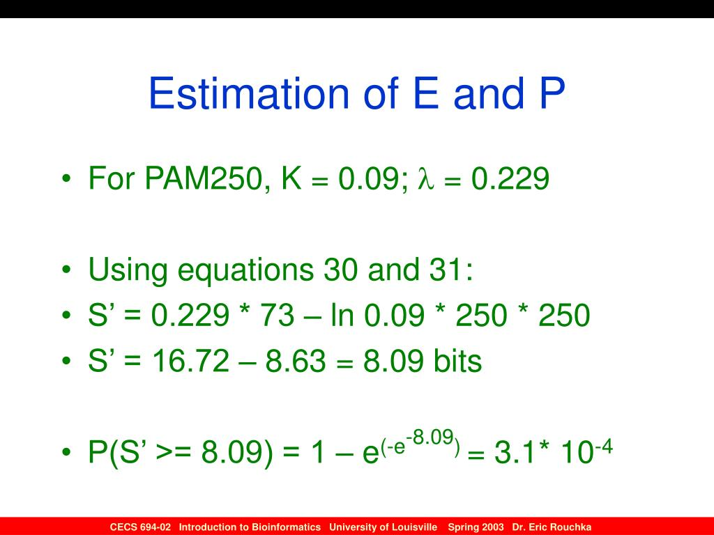 Estimation of E and P