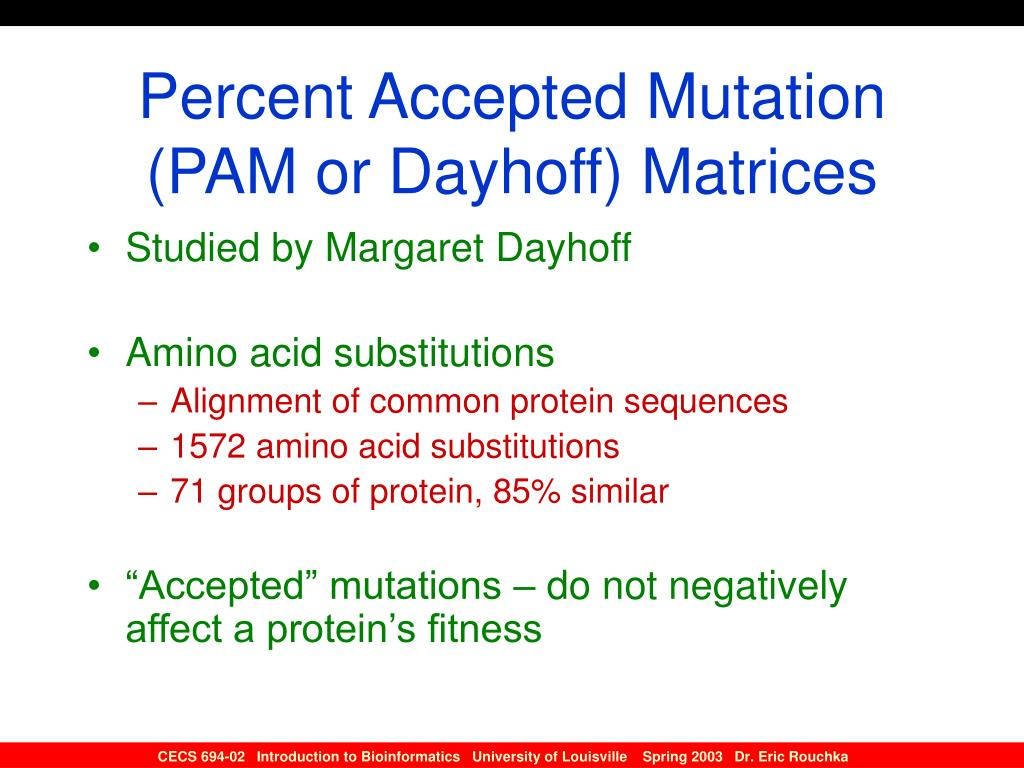 Percent Accepted Mutation (PAM or Dayhoff) Matrices