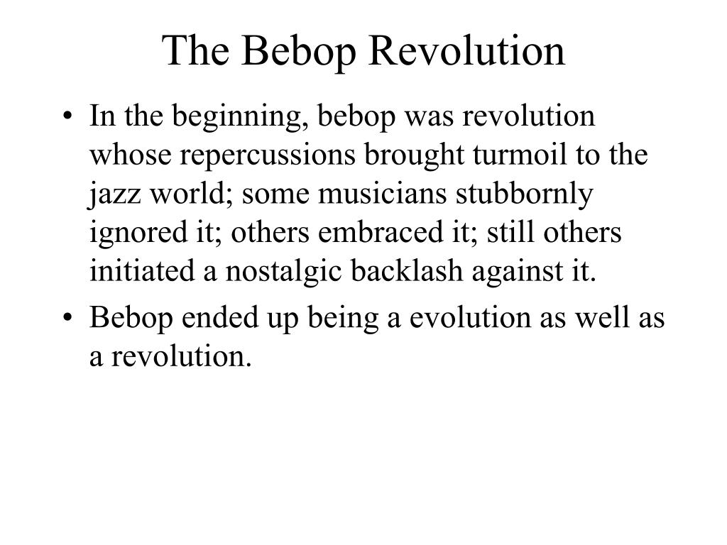 bebop revolution Bebop revolution vocal : 3:46 2007 mac gollehon play your music to start receiving up-to-the-minute suggestions based on what you're listening to sign in new.