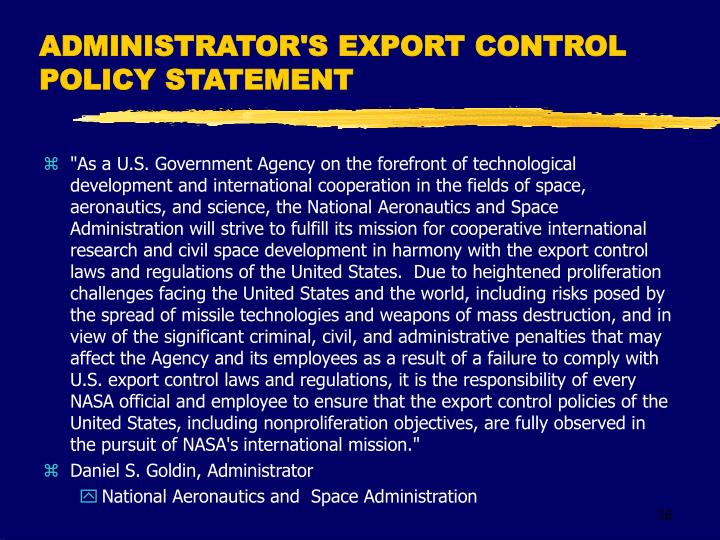 ADMINISTRATOR'S EXPORT CONTROL POLICY STATEMENT