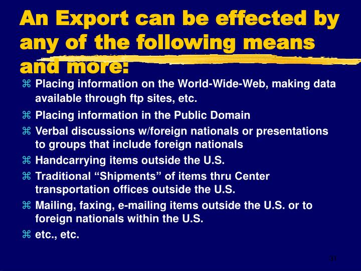 An Export can be effected by any of the following means and more: