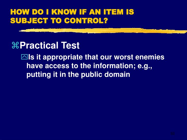 HOW DO I KNOW IF AN ITEM IS SUBJECT TO CONTROL?