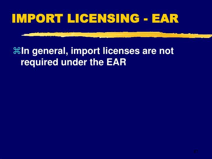 IMPORT LICENSING - EAR