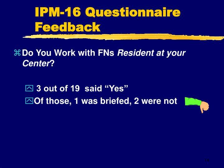 IPM-16 QuestionnaireFeedback
