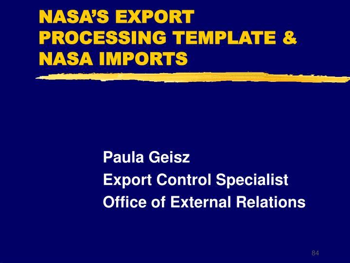 NASA'S EXPORT PROCESSING TEMPLATE & NASA IMPORTS