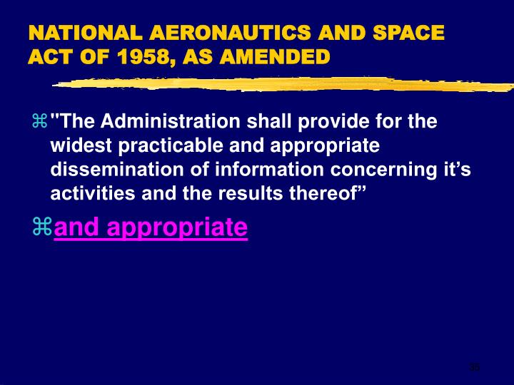 NATIONAL AERONAUTICS AND SPACE ACT OF 1958, AS AMENDED