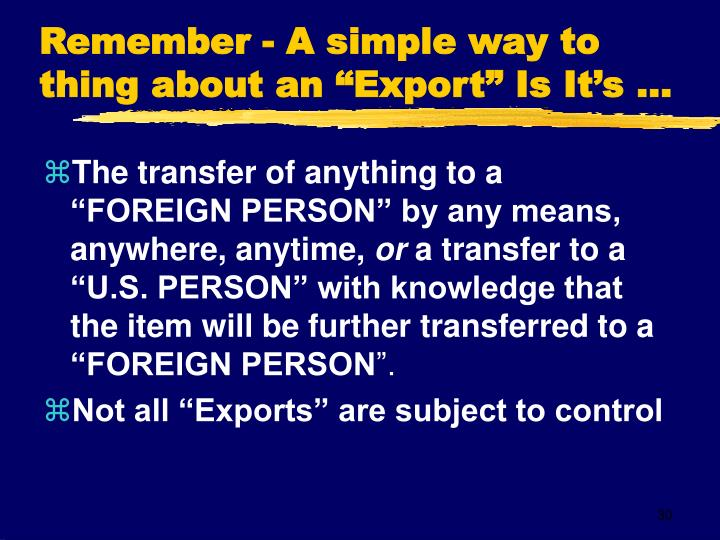 """Remember - A simple way to thing about an """"Export"""" Is It's ..."""