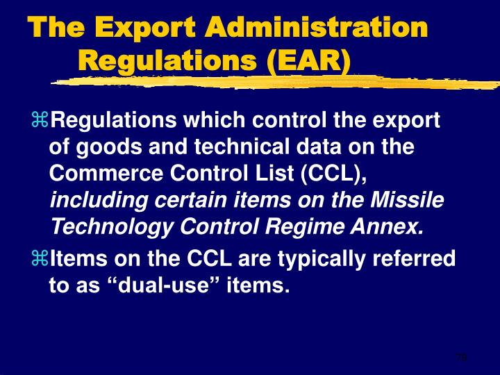 The Export Administration Regulations (EAR)